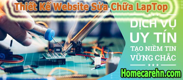 Dịch Vụ Thiết Kế Website Sửa Chữa LapTop Chuyên Nghiệp Giá Rẻ