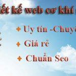 Dịch vụ thiết kế website cơ khí chế tạo máy móc chuyên nghiệp