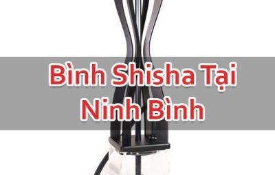 Bình Shisha Tại Ninh Bình