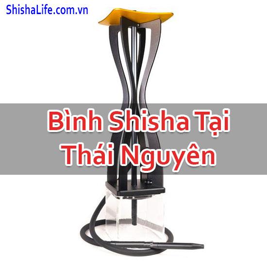 Bình Shisha Tại Thái Nguyên