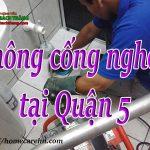 Thông cống nghẹt tại Quận 5 -Sài Gòn giá  rẻ, chuyên nghiệp BT homecare
