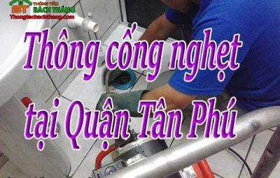 Thông cống nghẹt tại Quận Tân Phú giá rẻ BT homecare