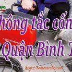 Thông tắc cống tại Quận Bình Tân giá rẻ, không đục phá – BT homecare