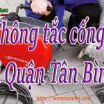 Thông tắc cống tại Quận Tân Bình giá rẻ, uy tín, gọi là có BT homecare