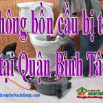 Thông bồn cầu bị tắc tại Quận Bình Tân giá rẻ, hiệu quả BT homecare