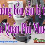Thông bồn cầu bị tắc tại Quận Phú Nhuận chuyên nghiệp BT homecare