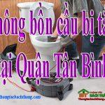 Thông bồn cầu bị tắc tại Quận Tân Bình giá rẻ, đơn vị uy tín BT homecare