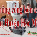 Thông cống bồn cầu tại Huyện Hóc Môn giá rẻ, uy tín, triệt để – homecare