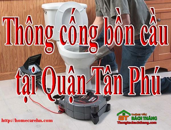Thông cống bồn cầu tại Quận Tân Phú giá rẻ BT homecare