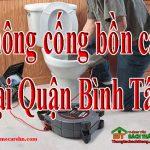 Thông cống bồn cầu tại Quận Bình Tân giá rẻ, uy tín BT homecare