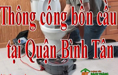 Thông cống bồn cầu tại Quận Bình Tân giá rẻ BT homecare
