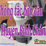 Thông tắc bồn cầu tại Huyện Bình Chánh – HCM giá rẻ BT homecare