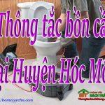 Thông tắc bồn cầu tại Huyện Hóc Môn giá rẻ, chuyên nghiệp BT homecare