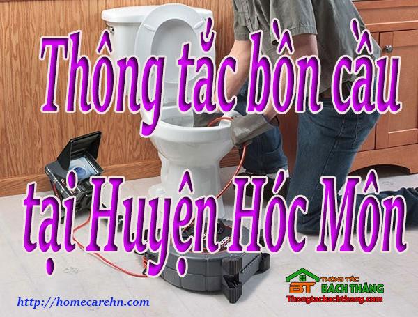 Thông tắc bồn cầu tại Huyện Hóc Môn giá rẻ BT homecare