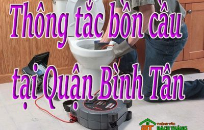Thông tắc bồn cầu tại Quận Bình Tân giá rẻ BT homecare