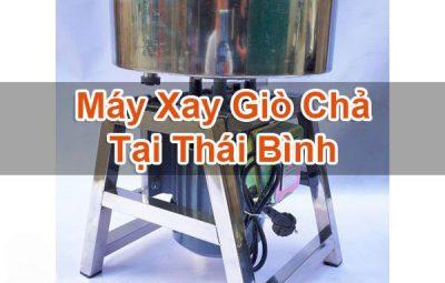 Máy Xay Giò Chả Tại Thái Bình
