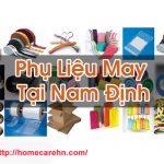 Phụ Liệu May Tại Nam Định Các Loại Chất Lượng Tốt Homecare BT