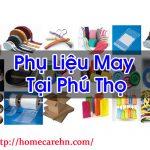 Phụ Liệu May Tại Phú Thọ Hàng Uy Tín Đảm Bảo Homecare BT