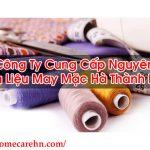 Công Ty Cung Cấp Nguyên Phụ Liệu May Mặc – Homecare BT