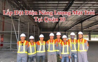 Lắp Đặt Điện Năng Lượng Mặt Trời Tại Quận 10